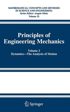 Principles of Engineering Mechanics: Volume 2 Dynamics -- The Analysis of Motion