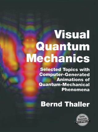 Visual Quantum Mechanics: Selected Topics with Computer-Generated Animations of Quantum-Mechanical Phenomena (with CD-ROM)