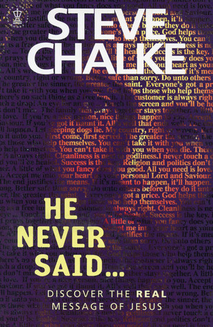 He Never Said . . .: Discover the Real Message of Jesus