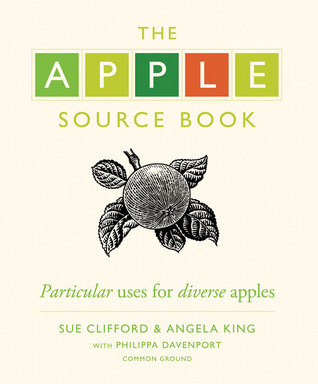The Apple Source Book: Particular Uses for Diverse Apples