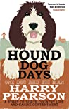 Hound Dog Days: One Dog and his Man: a Story of North Country Life and Canine Contentment