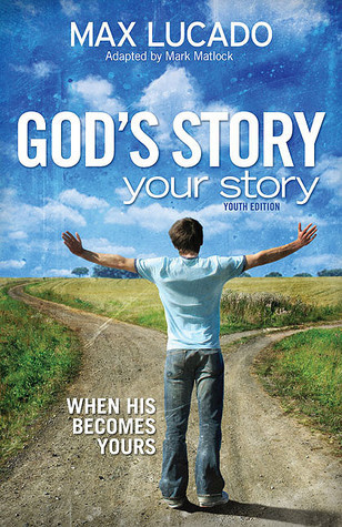God's Story, Your Story  Youth  - Max Lucado