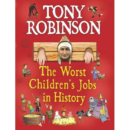 The Worst Children's Jobs in History by Tony Robinson ...