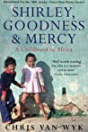 Shirley, Goodness & Mercy: A Childhood in Africa ebook download free