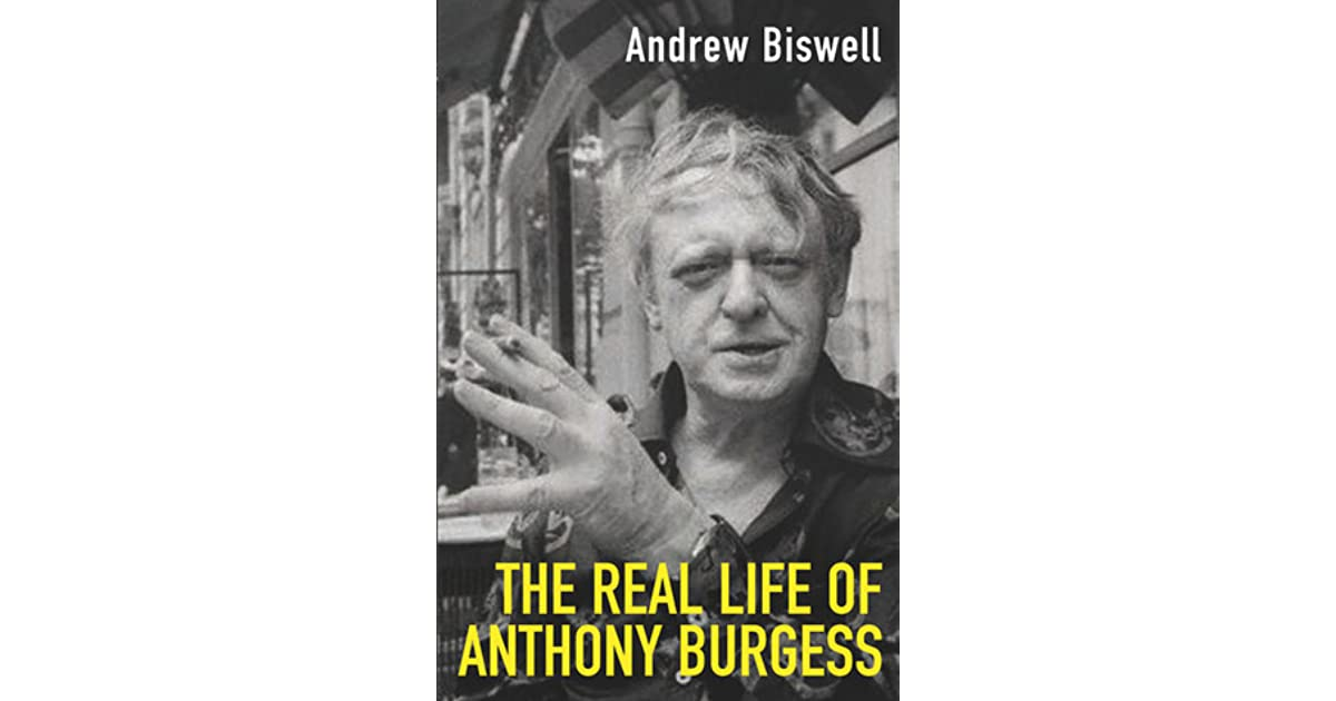 Image result for the real life of anthony burgess andrew biswell