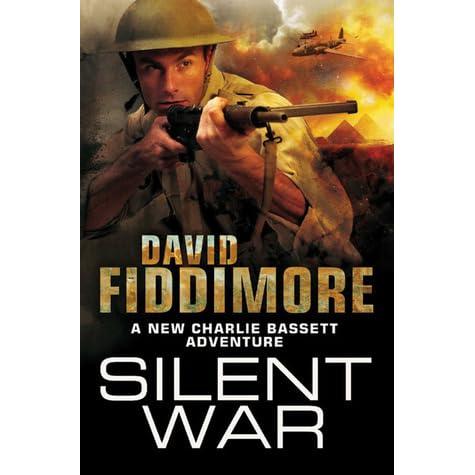 charlie s war a charlie bassett novel 2 fiddimore david