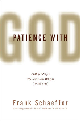 Patience With God Faith For People Who Don T Like Religion