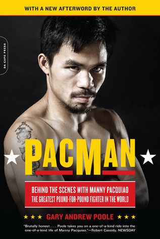 PacMan  Behind the Scenes with Manny Pacquiao--the Greatest Pound-for-Pound Fighter in the World