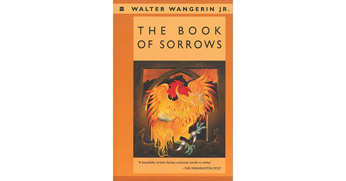 Ebook The Book Of Sorrows Chauntecleer The Rooster 2 By Walter Wangerin Jr