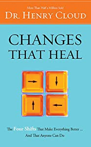 Changes That Heal: The Four Shifts That Make Everything Better…And That Anyone Can Do