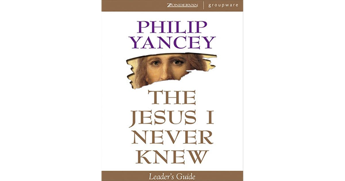 the jesus i never knew The jesus i never knew by yancey, philip 0007107404 the cheap fast free post email to friends share on facebook - opens in a new window or tab share on twitter - opens in a new window or tab share on pinterest - opens in a new window or tab.