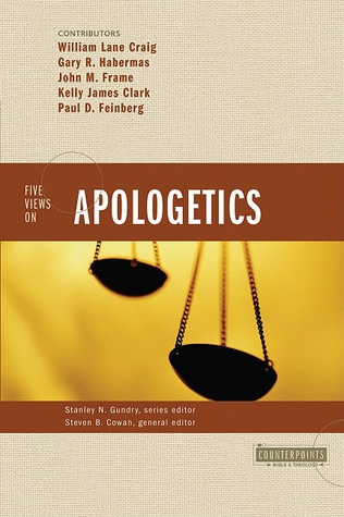 Five Views on Apologetics by Steven B. Cowan
