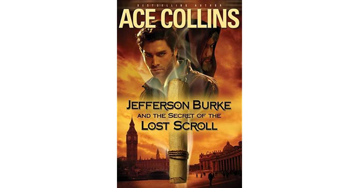 Jefferson Burke And The Secret Of The Lost Scroll By Ace
