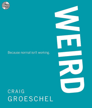 Weird by Craig Groeschel