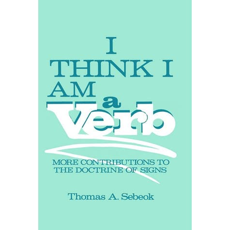 Image result for i think i am a verb sebeok