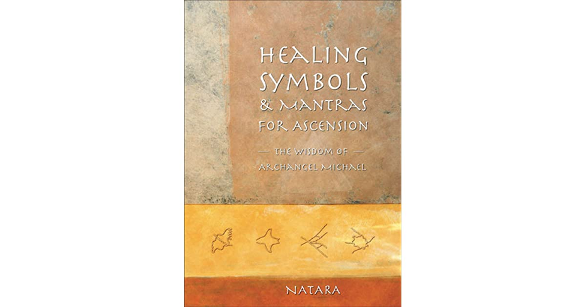 Healing Symbols Mantras For Ascension The Wisdom Of Archangel
