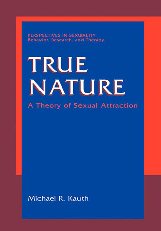 True-Nature-A-Theory-of-Sexual-Attraction