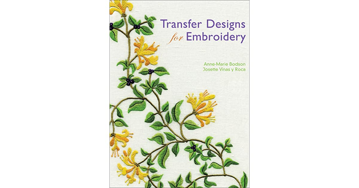 Transfer Designs For Embroidery By Anne Marie Bodson