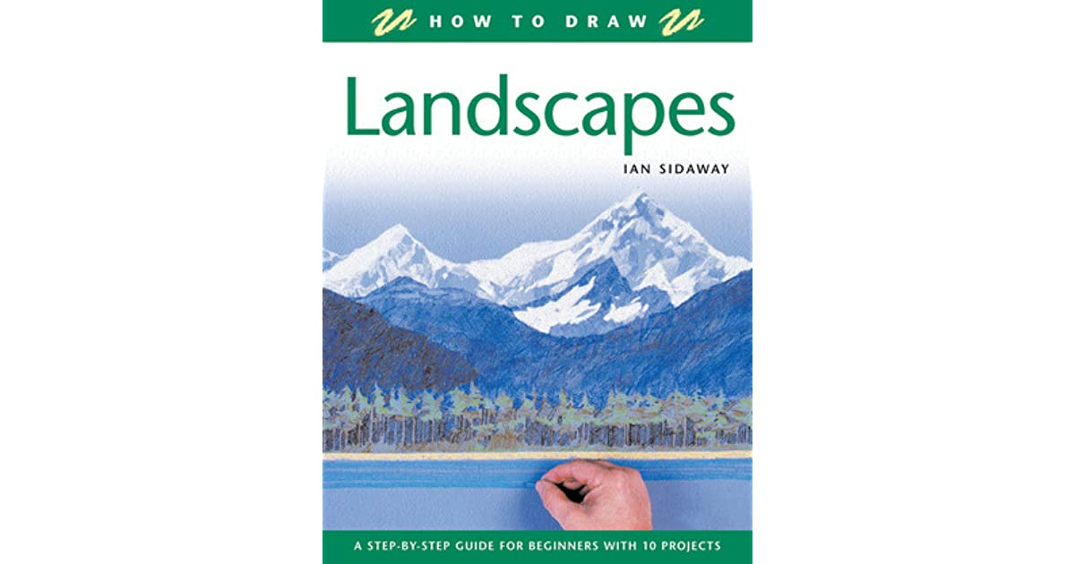 How To Draw Landscapes A Step By Step Guide For Beginners With 10