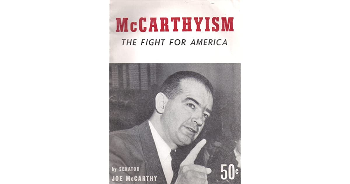 McCarthyism: The Fight for America by Joseph R  McCarthy