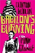 Babylon's Burning: From Punk to Grunge