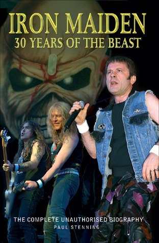 Iron Maiden 30 Years of the Beast The Complete Unauthorised Biography