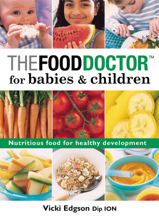 The Food Doctor for Babies  Children: Nutritious Food for Healthy Development