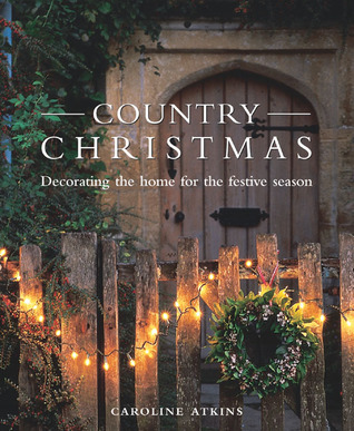 Decorating the Home for the Festive Season Country Christmas