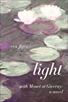 Light: With Monet at Giverny: A Novel