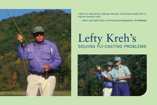 Lefty Kreh's Solving Fly-Casting Problems, 2nd: How to Improve Your Distance and Accuracy, and Make Casts in Any Situation