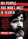 101 People You Won't Meet in Heaven: The Twisted Achievements of the Most Brutal and Sadistic Individuals the World has Ever Known ebook download free