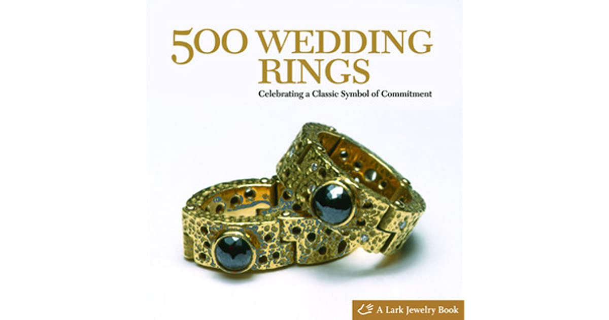 500 Wedding Rings Celebrating A Classic Symbol Of Commitment By