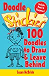 Doodle Stickies®: 100 Doodles to Draw  Leave Behind