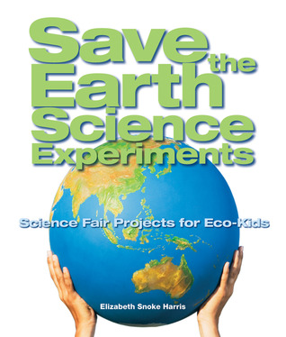 Save the Earth Science Experiments: Science Fair Projects