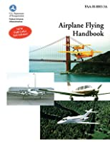 Airplane flying handbook faa h 8083 3a by federal aviation airplane flying handbook faa h 8083 3a faa handbooks series fandeluxe Choice Image
