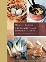 Margaret Fulton's Encyclopedia Of Food & Cookery: The Complete Kitchen Companion From A To Z
