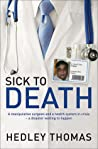 Sick to Death: A Manipulative Surgeon and a Healthy System in Crisis--a Disaster Waiting to Happen