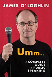 Umm . . .: A Complete Guide to Public Speaking