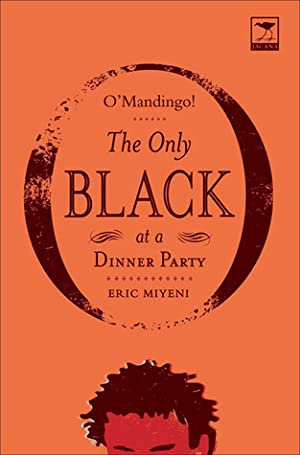 ➾ O'Mandingo!: The Only Black at a Dinner Party Download ➹ Author Eric Miyeni – Vejega.info