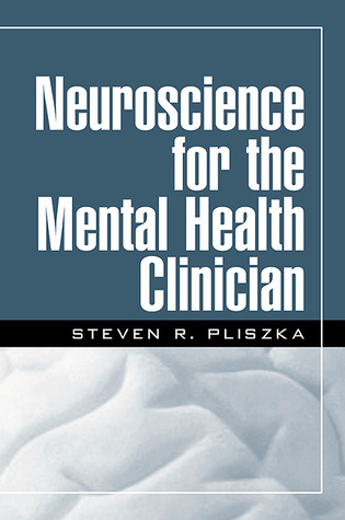Neuroscience for the Mental Health Clinician, First Edition