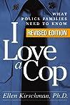 I Love a Cop by Ellen Kirschman