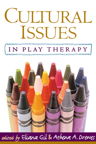 Cultural Issues in Play Therapy by Eliana Gil