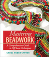 Mastering Beadwork by Cypher, Carol Huber ( Author ) ON Jun-01-2007, Spiral bound