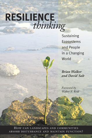 Resilience Thinking: Sustaining Ecosystems and People in a Changing World