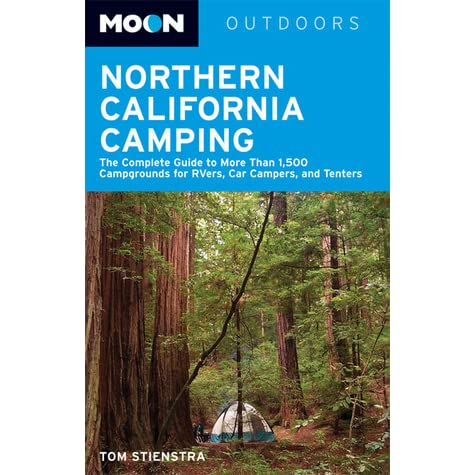 Northern California Camping: The Complete Guide to Tent and