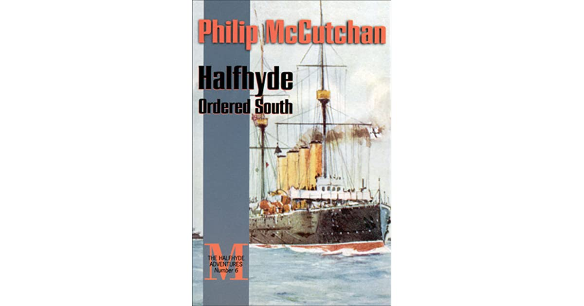 Halfhyde Ordered South (The Halfhyde Adventures)