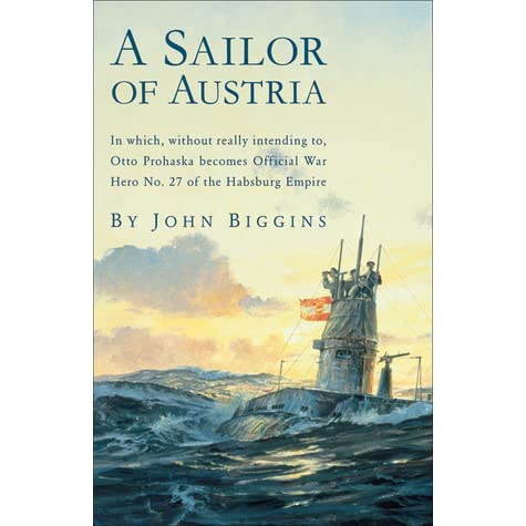 A Sailor of Austria: In Which, Without Really Intending to