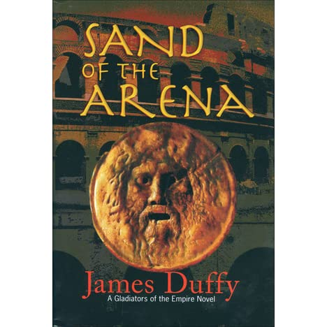 Sand of the Arena: A Gladiators of the Empire Novel (The Gladiators of the Empire Novels)