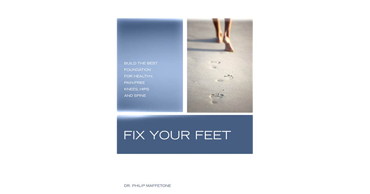 Mary Beth S Reviews Fix Your Feet Build The Best Foundation For Healthy Pain Free Knees Hips And Spine