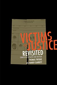 Victims of Justice Revisited: Completely Updated and Revised